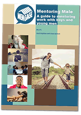 Mentoring Male: A guide to mentoring work with boys and young men.