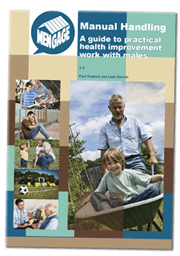Manual Handling: A guide to practical health improvement work with males