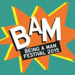 BAM - Being a Man 2015